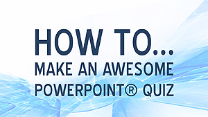 How to make an awesome PowerPoint quiz